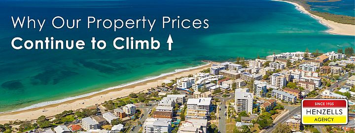 Why Our Property Prices Continue to Climb
